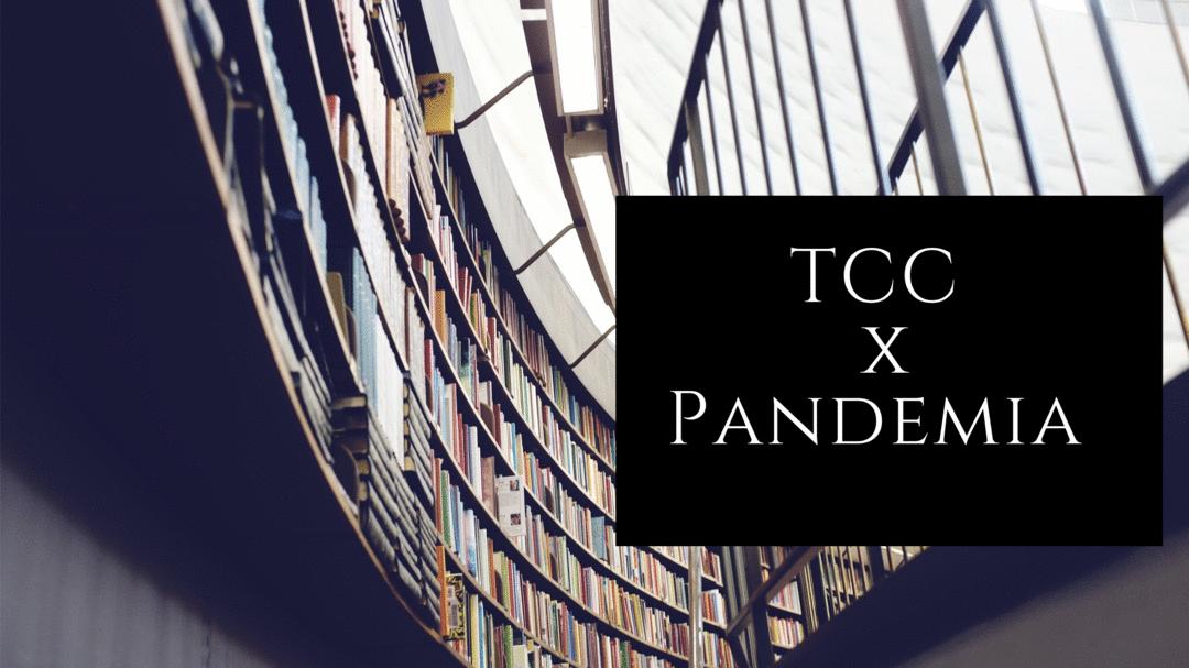 TCC x Pandemia