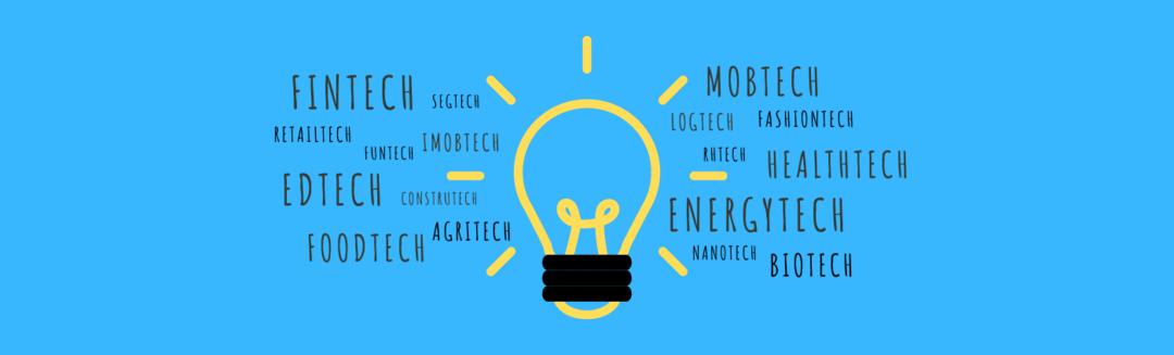 Energytech, Edtech, Fintech. Você já ouviu falar desses termos?