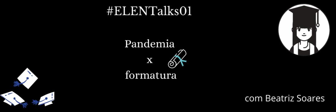Pandemia x formatura