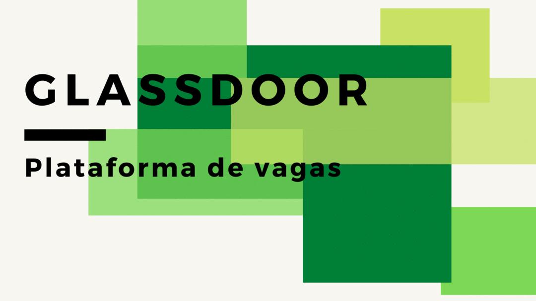 Consiga insights utilizando o Glassdoor