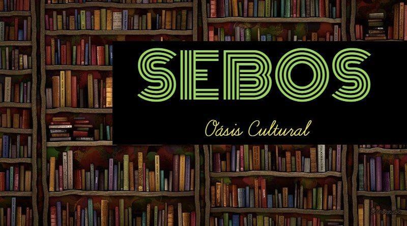 Sebos - oásis cultural
