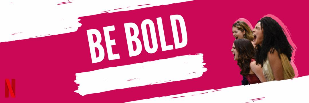 The BOLD Type e o estímulo da coragem