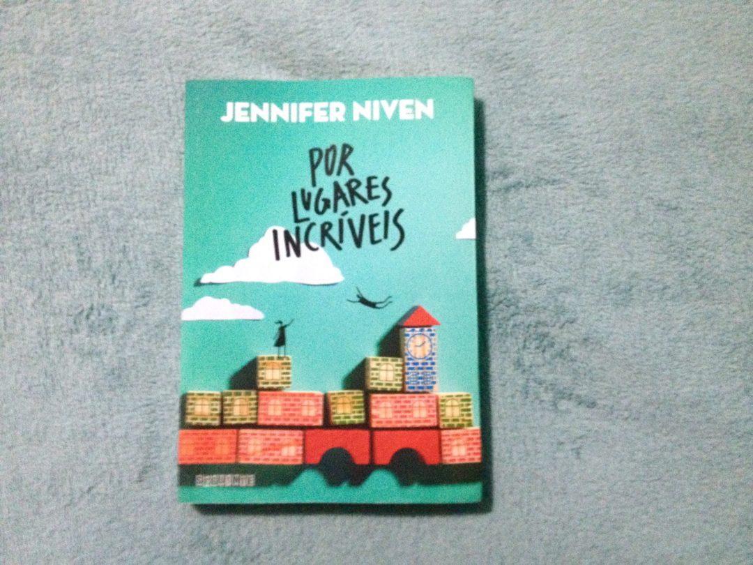 Por lugares incríveis, Jennifer Niven