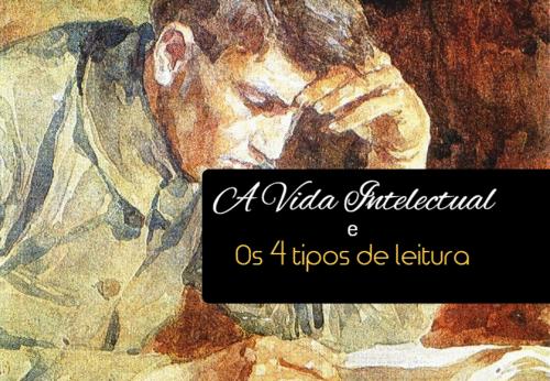 Antonin G. Sertillanges e os 4 tipos de leitura