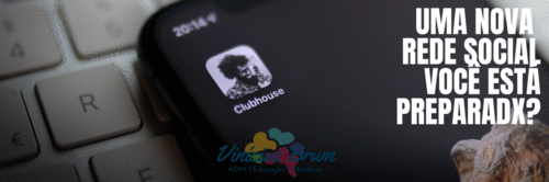 Clubhouse – o que é, como vive, do que é formado, como se reproduz. Descubra aqui e agora!