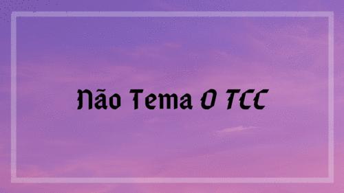 Não Tema O TCC