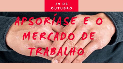 A PSORÍASE E O MERCADO DE TRABALHO