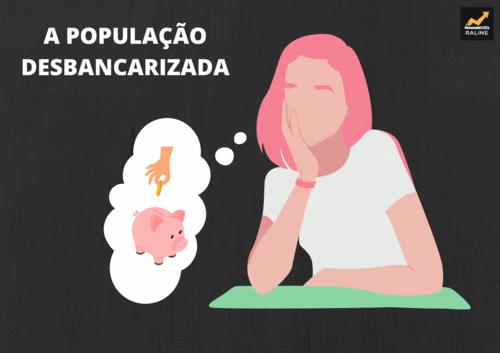 A POPULAÇÃO DESBANCARIZADA