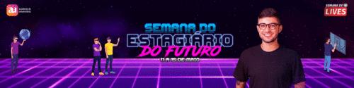 Semana do Estagiário do Futuro