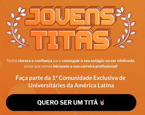 Faça Parte da 1º Comunidade Exclusiva de Universitários da América Latina - Jovens Titãs
