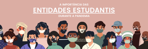 A importância das entidades estudantis durante a pandemia