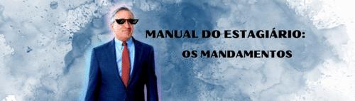 MANUAL DO ESTAGIÁRIO: OS MANDAMENTOS
