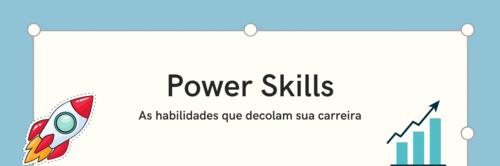 Power Skills - As habilidades que te levam mais longe