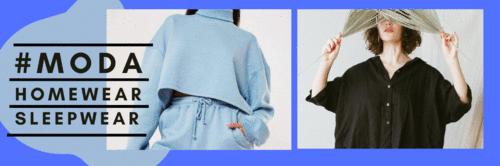 # Moda-Você sabe o que Homewear e Sleepwear? Prepare para montar seu look!