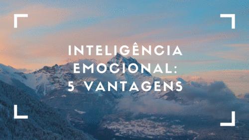 5 vantagens da inteligência emocional para os universitários